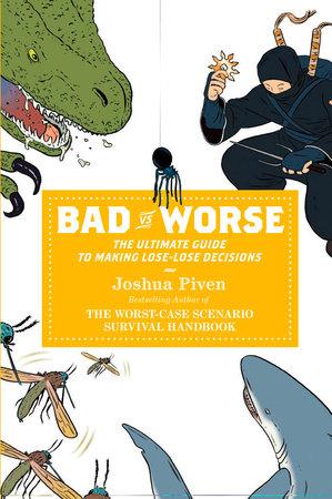 Bad vs. Worse by Joshua Piven