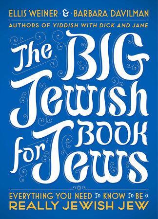 The Big Jewish Book for Jews by Ellis Weiner and Barbara Davilman