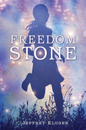 Freedom Stone by Jeffrey Kluger