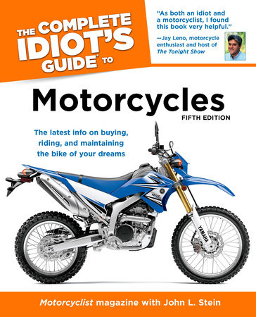The Complete Idiot's Guide to Motorcycles, 5th Edition by Motorcyclist Magazine and John Stein
