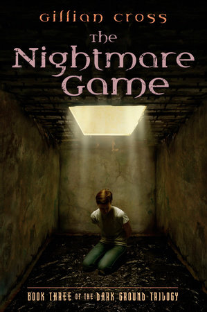 Dark Ground #3: The Nightmare Game by Gillian Cross