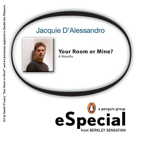 Your Room or Mine? by Jacquie D' Alessandro