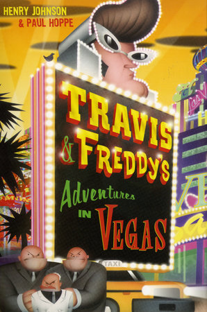 Travis & Freddy's Adventures in Vegas by Paul Hoppe and Henry Johnson