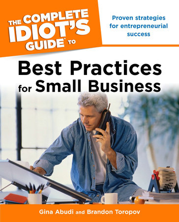 The Complete Idiot's Guide to Best Practices for Small Business by Gina Abudi and Brandon Toropov