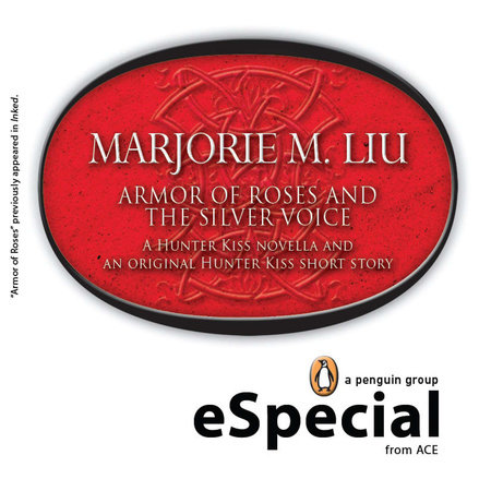 Armor of Roses and The Silver Voice by Marjorie M. Liu