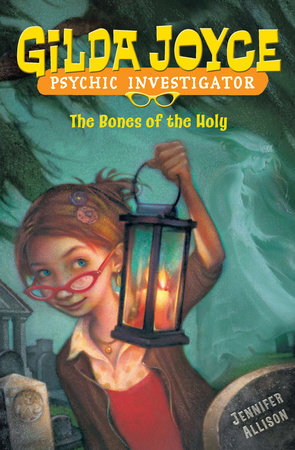 Gilda Joyce: The Bones of the Holy by Jennifer Allison