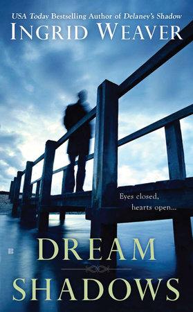Dream Shadows by Ingrid Weaver