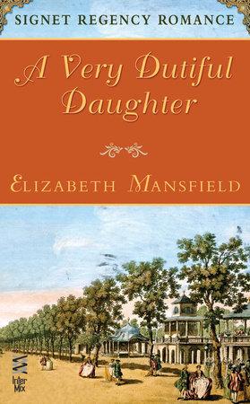A Very Dutiful Daughter by Elizabeth Mansfield