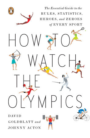 How to Watch the Olympics by David Goldblatt and Johnny Acton