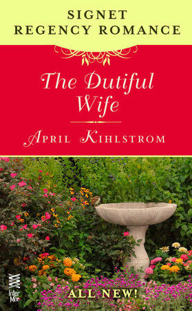 The Dutiful Wife by April Kihlstrom