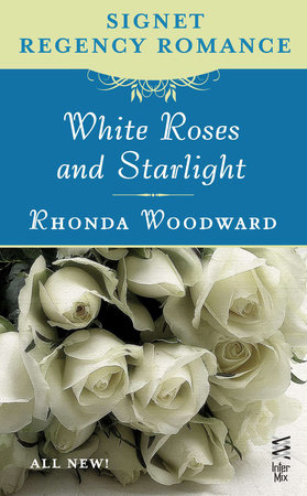 White Roses and Starlight by Rhonda Woodward