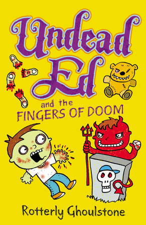 Undead Ed and the Fingers of Doom by Rotterly Ghoulstone