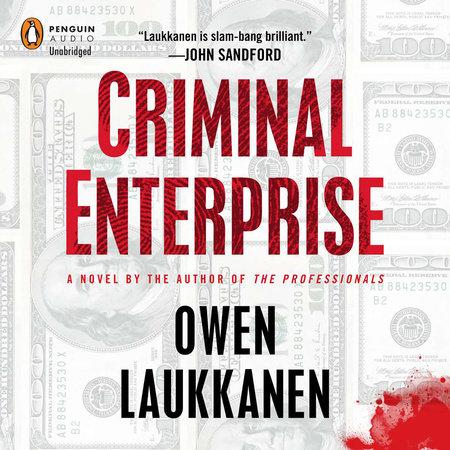 Criminal Enterprise by Owen Laukkanen