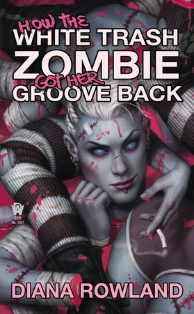 How the White Trash Zombie Got Her Groove Back by Diana Rowland