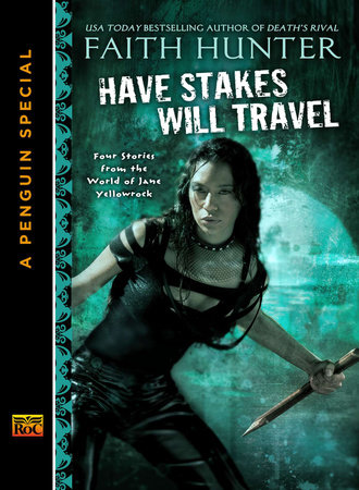 Have Stakes Will Travel by Faith Hunter