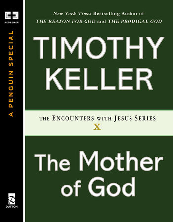 The Mother of God by Timothy Keller