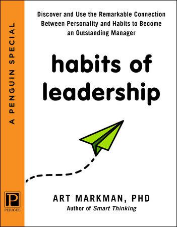 Habits of Leadership by Art Markman, PhD