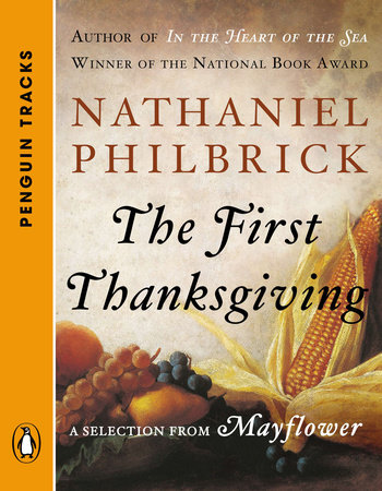 The First Thanksgiving by Nathaniel Philbrick