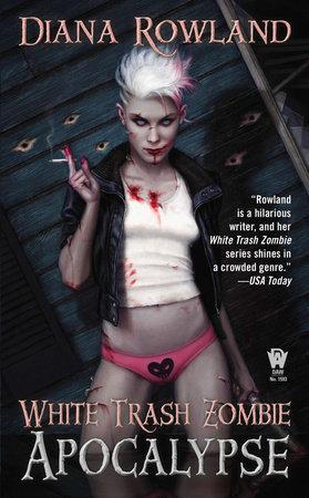 White Trash Zombie Apocalypse by Diana Rowland