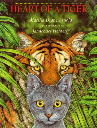 Heart of a Tiger by Marsha Diane Arnold
