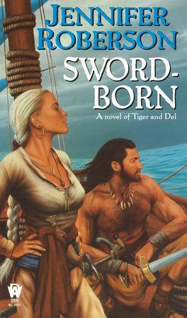 Sword-Born by Jennifer Roberson