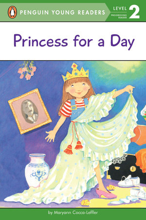 Princess for a Day by Maryann Cocca-Leffler