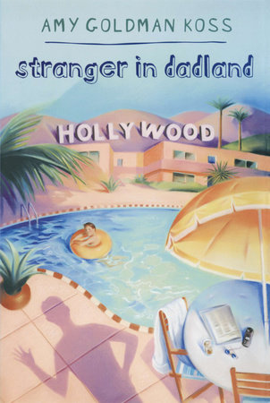 Stranger in Dadland by Amy Goldman Koss
