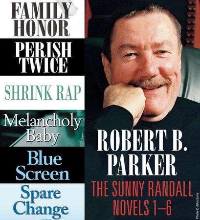 Robert B. Parker: The Sunny Randall Novels 1-6 by Robert B. Parker