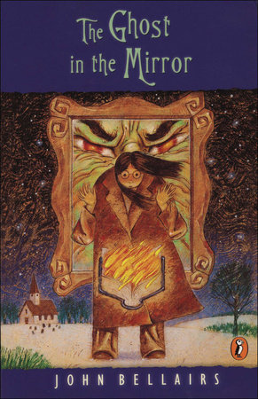 The Ghost in the Mirror by John Bellairs and Brad Strickland