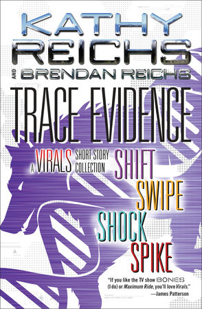 Trace Evidence by Kathy Reichs and Brendan Reichs