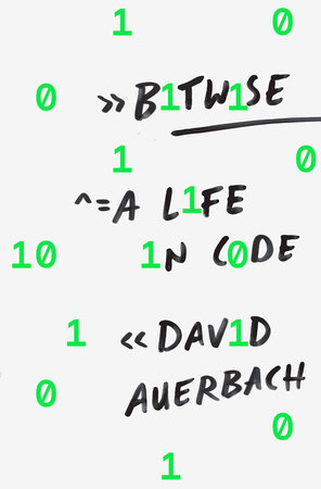 Bitwise by David Auerbach | PenguinRandomHouse com: Books