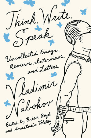 Think, Write, Speak by Vladimir Nabokov Literary Trust and Brian Boyd