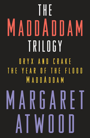 The MaddAddam Trilogy Bundle by Margaret Atwood