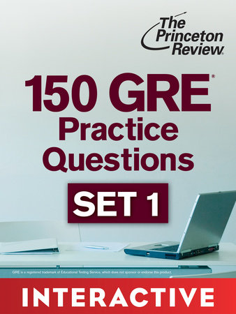 150 GRE Practice Questions, Set 1 (Interactive) by The Princeton Review