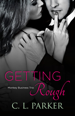 Getting Rough by C. L. Parker