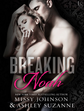 Breaking Noah by Missy Johnson and Ashley Suzanne