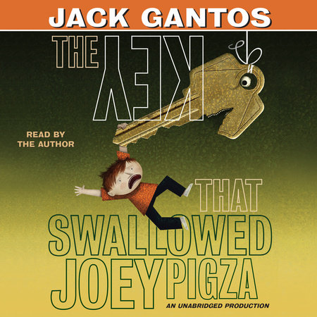 The Key That Swallowed Joey Pigza by Jack Gantos