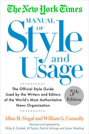 The New York Times Manual of Style and Usage, 5th Edition by Allan M. Siegal and William Connolly