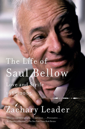 The Life of Saul Bellow, Volume 2 by Zachary Leader