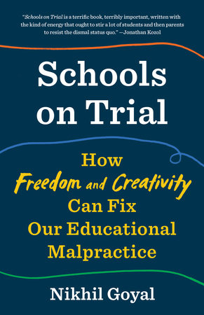 Schools on Trial by Nikhil Goyal