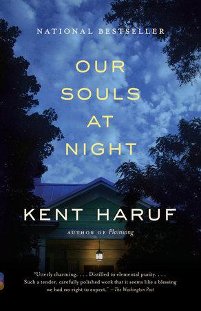 Our Souls at Night by Kent Haruf | Alan Kent Haruf