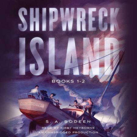 Shipwreck Island, Books 1-2 by S. A. Bodeen