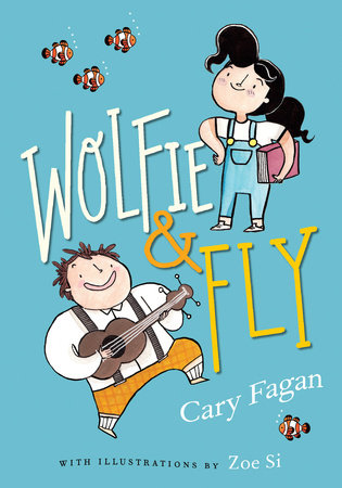 Wolfie and Fly by Cary Fagan; illustrated by Zoe Si