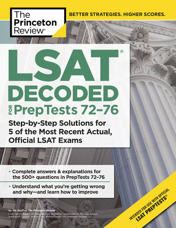 LSAT Decoded (PrepTests 72-76) by The Princeton Review