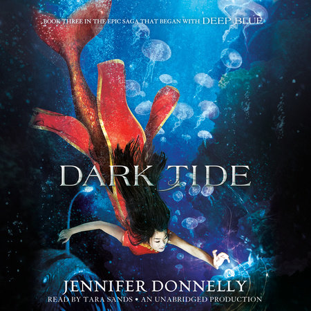 Waterfire Saga, Book Three: Dark Tide by Jennifer Donnelly