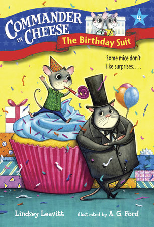 Commander in Cheese #4: The Birthday Suit by Lindsey Leavitt