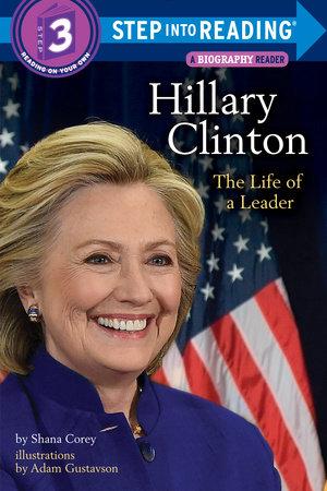 Hillary Clinton: The Life of a Leader by Shana Corey