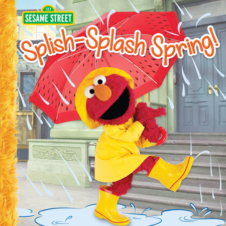 Splish-Splash Spring! (Sesame Street) by Liza Alexander
