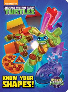 Know Your Shapes! (Teenage Mutant Ninja Turtles: Half-Shell Heroes)