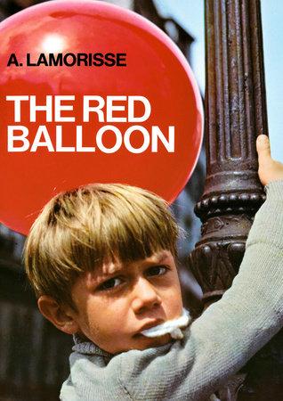 The Red Balloon by Albert Lamorisse